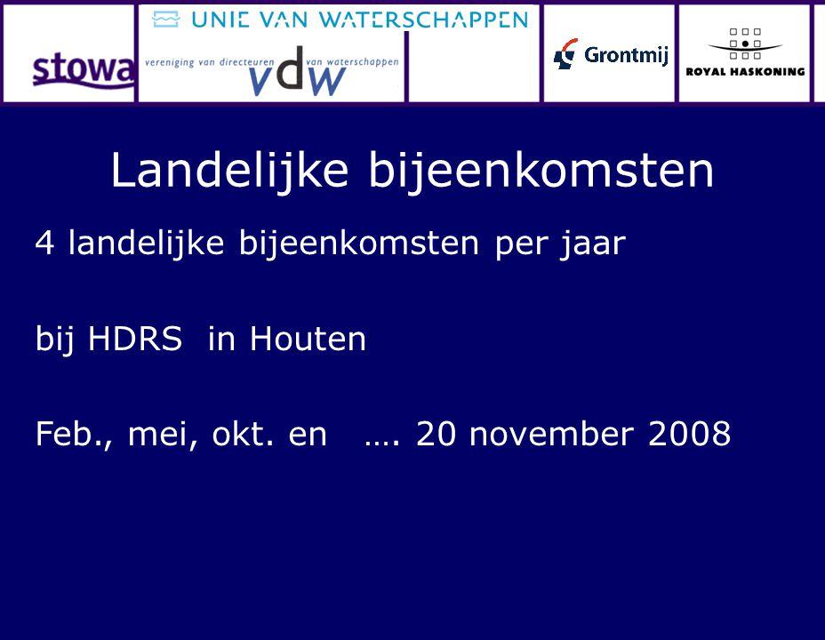4 landelijke bijeenkomsten per jaar bij HDRS in Houten Feb., mei, okt. en …. 20 november 2008 Landelijke bijeenkomsten