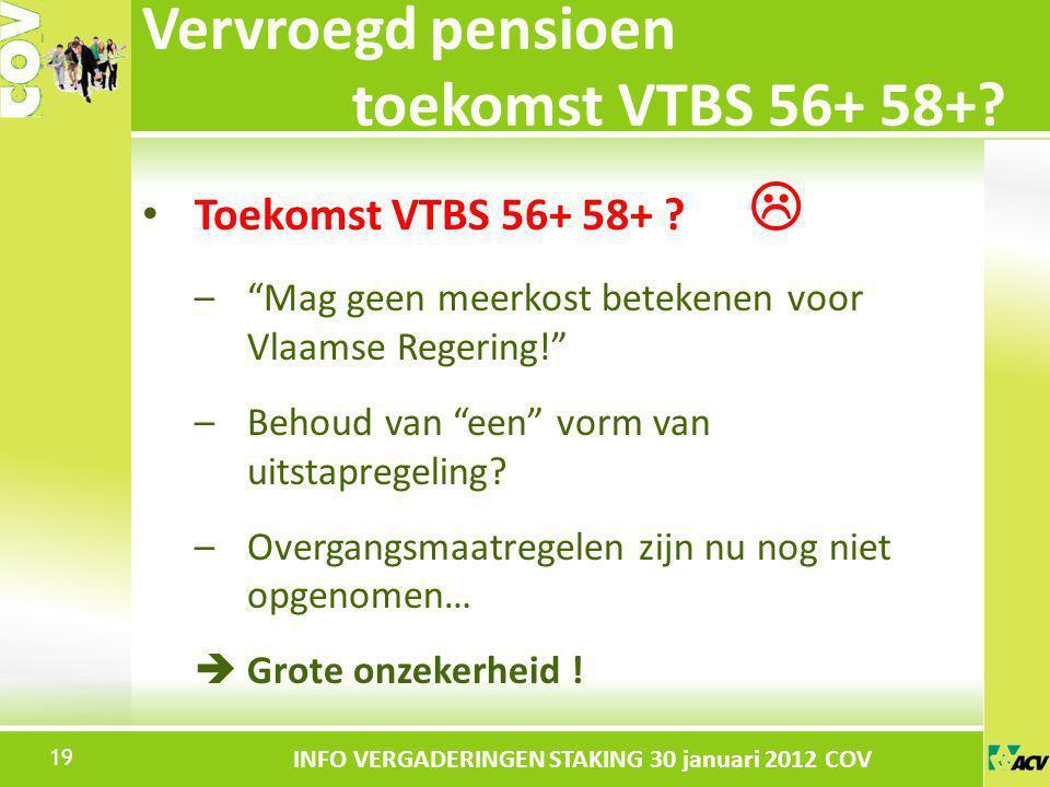 """Klik om de stijl te bewerken INFO VERGADERINGEN STAKING 30 januari 2012 COV Toekomst VTBS 56+ 58+ ?  –""""Mag geen meerkost betekenen voor Vlaamse Reger"""