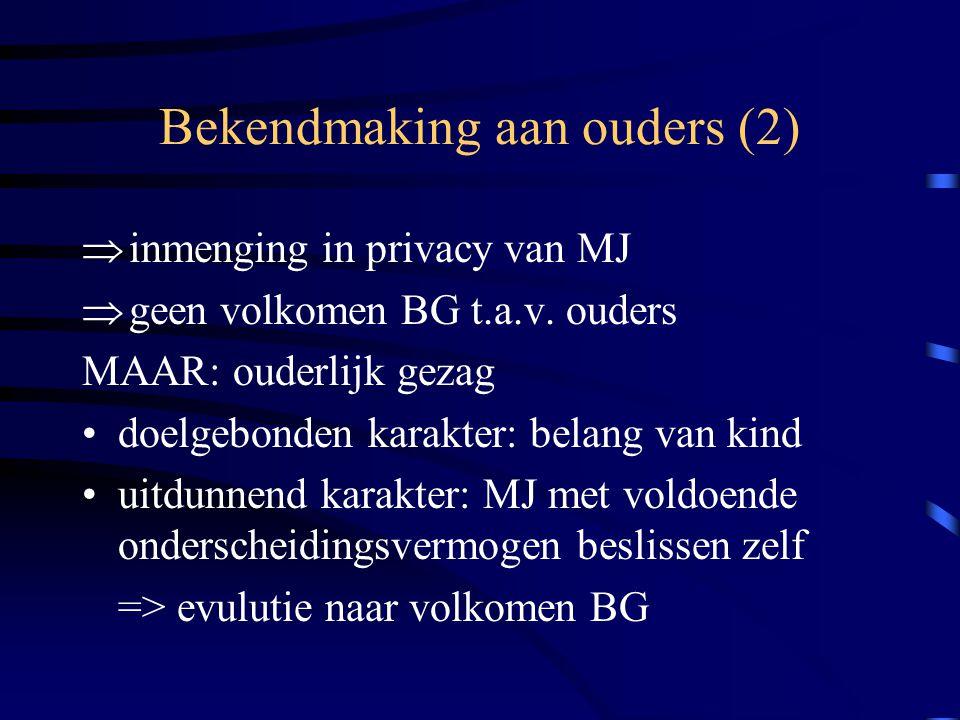 Bekendmaking aan ouders (2)  inmenging in privacy van MJ  geen volkomen BG t.a.v.