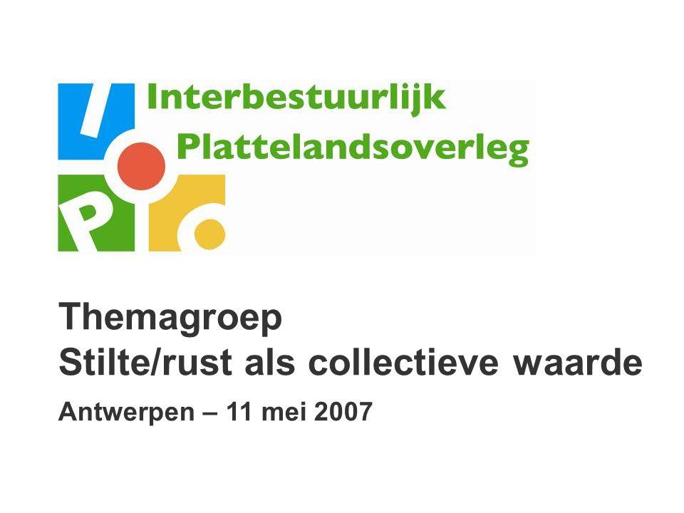 Themagroep Stilte/rust als collectieve waarde Antwerpen – 11 mei 2007
