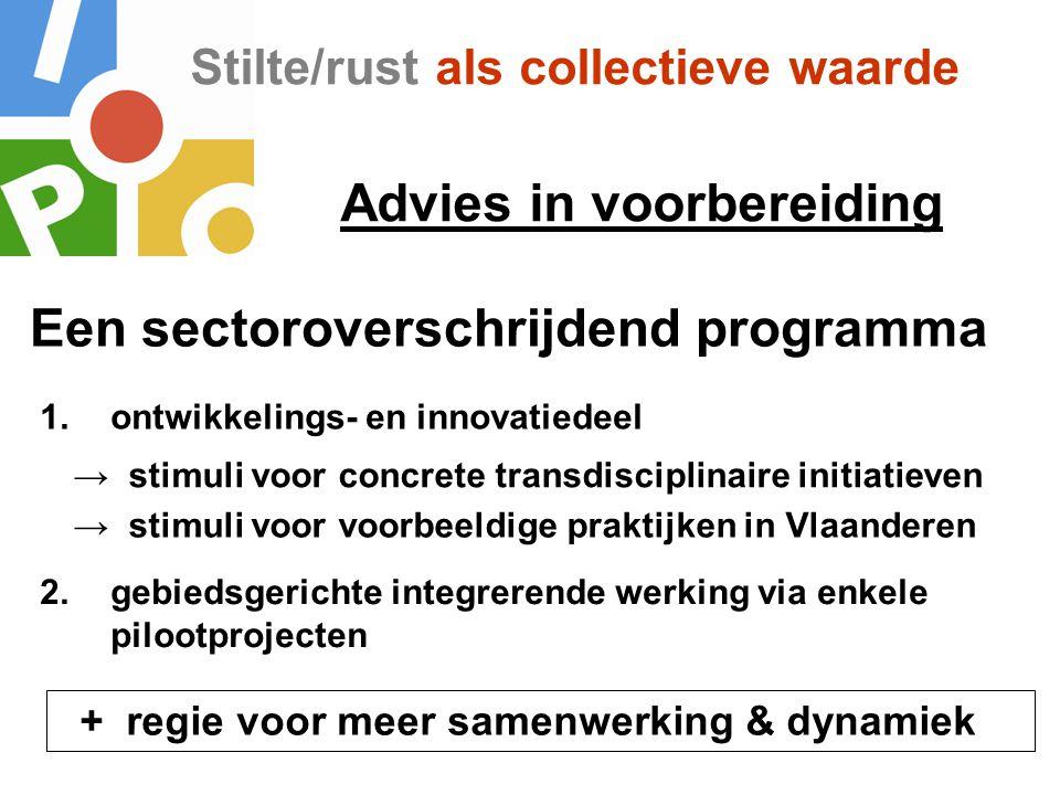 Stilte/rust als collectieve waarde Een sectoroverschrijdend programma 1.ontwikkelings- en innovatiedeel 2.gebiedsgerichte integrerende werking via enk