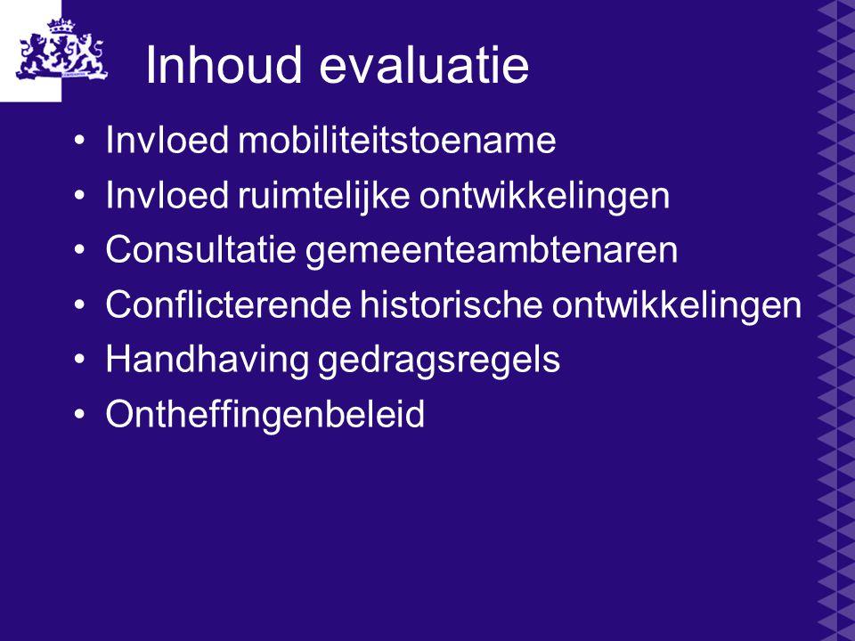 Inhoud evaluatie Invloed mobiliteitstoename Invloed ruimtelijke ontwikkelingen Consultatie gemeenteambtenaren Conflicterende historische ontwikkelinge