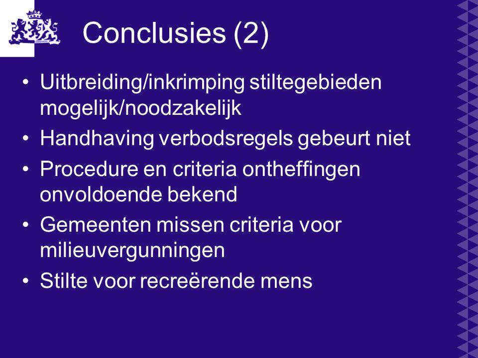 Conclusies (2) Uitbreiding/inkrimping stiltegebieden mogelijk/noodzakelijk Handhaving verbodsregels gebeurt niet Procedure en criteria ontheffingen on