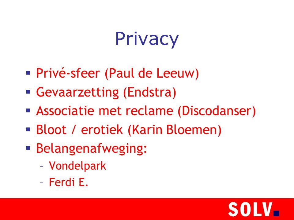 Privacy  Privé-sfeer (Paul de Leeuw)  Gevaarzetting (Endstra)  Associatie met reclame (Discodanser)  Bloot / erotiek (Karin Bloemen)  Belangenafw
