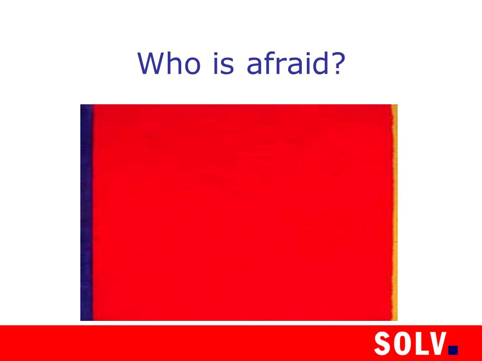 Who is afraid