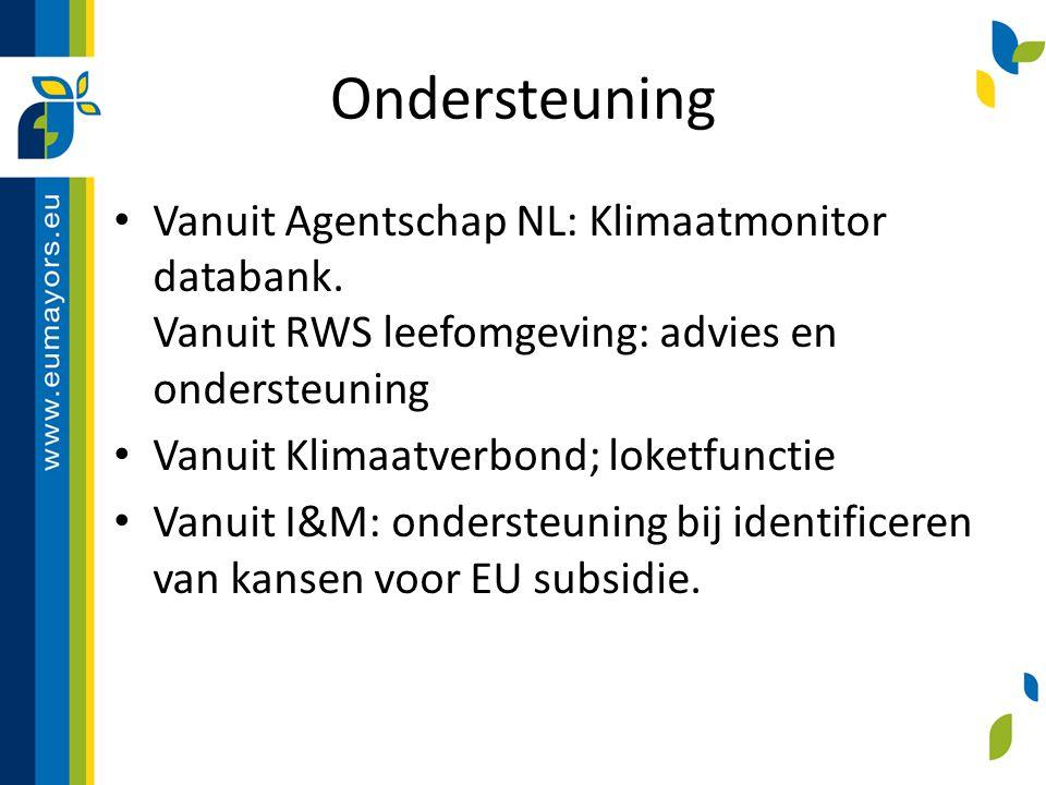 Ondersteuning Vanuit Agentschap NL: Klimaatmonitor databank. Vanuit RWS leefomgeving: advies en ondersteuning Vanuit Klimaatverbond; loketfunctie Vanu