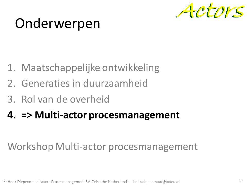 © Henk Diepenmaat Actors Procesmanagement BV Zeist the Netherlands henk.diepenmaat@actors.nl Onderwerpen 1.Maatschappelijke ontwikkeling 2.Generaties