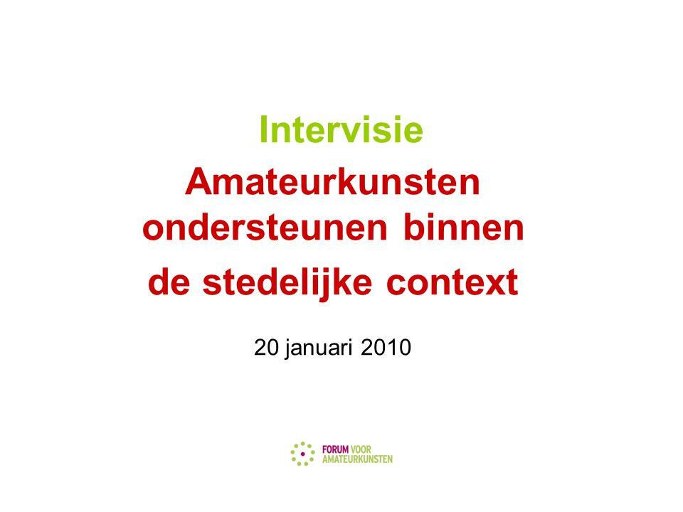 Intervisie Amateurkunsten ondersteunen binnen de stedelijke context 20 januari 2010
