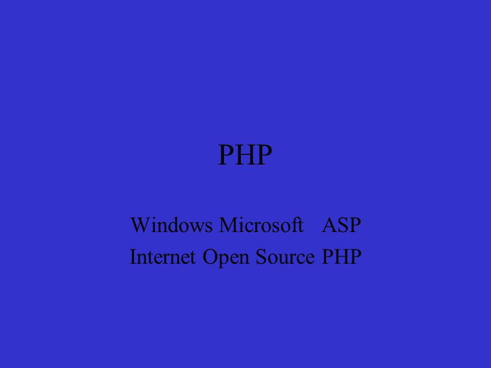 PHP Windows Microsoft ASP Internet Open Source PHP