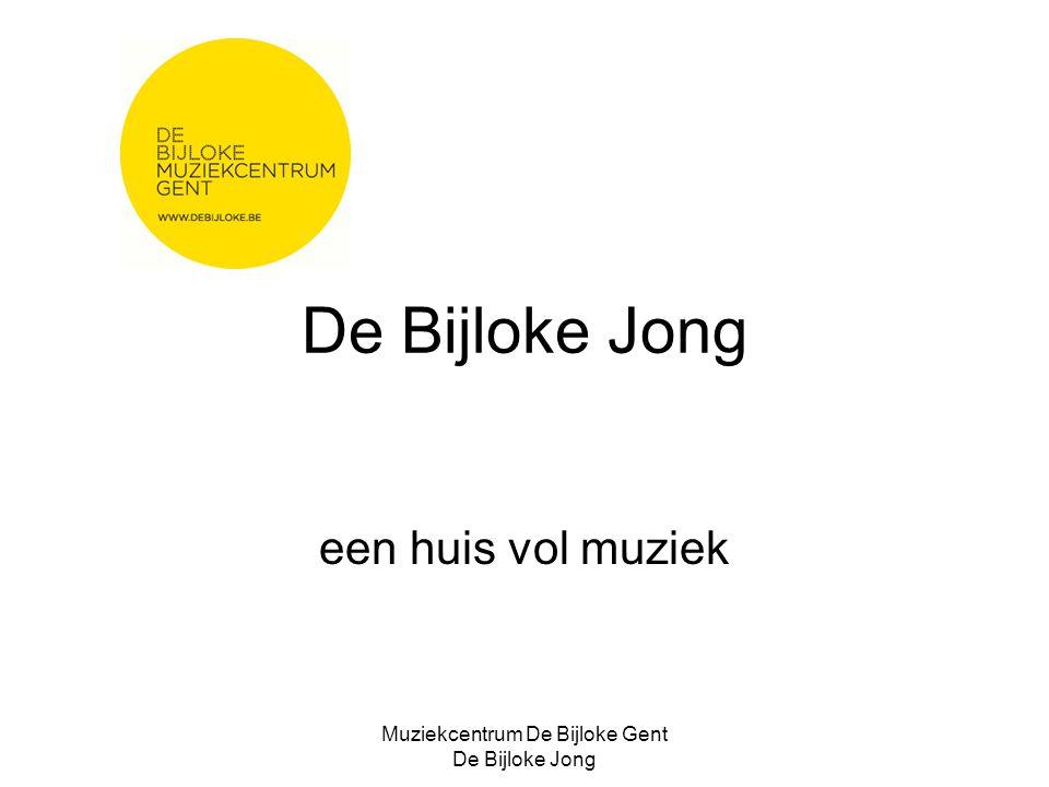 Muziekcentrum De Bijloke Gent De Bijloke Jong De Bijloke Jong een huis vol muziek