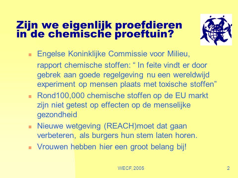 """WECF, 20052 Zijn we eigenlijk proefdieren in de chemische proeftuin? Engelse Koninklijke Commissie voor Milieu, rapport chemische stoffen: """" In feite"""