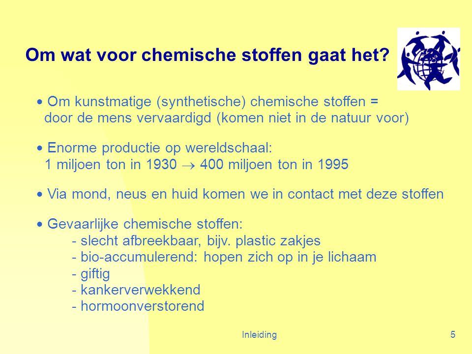 Inleiding5 Om wat voor chemische stoffen gaat het.