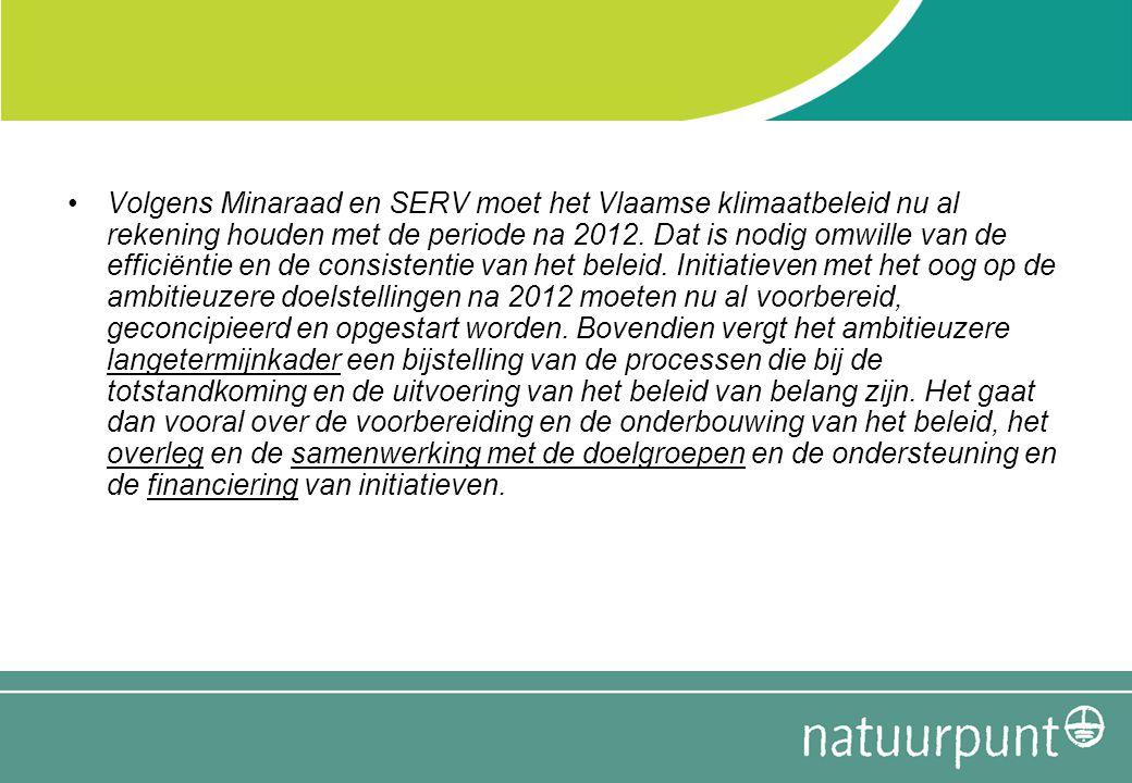 Volgens Minaraad en SERV moet het Vlaamse klimaatbeleid nu al rekening houden met de periode na 2012. Dat is nodig omwille van de efficiëntie en de co