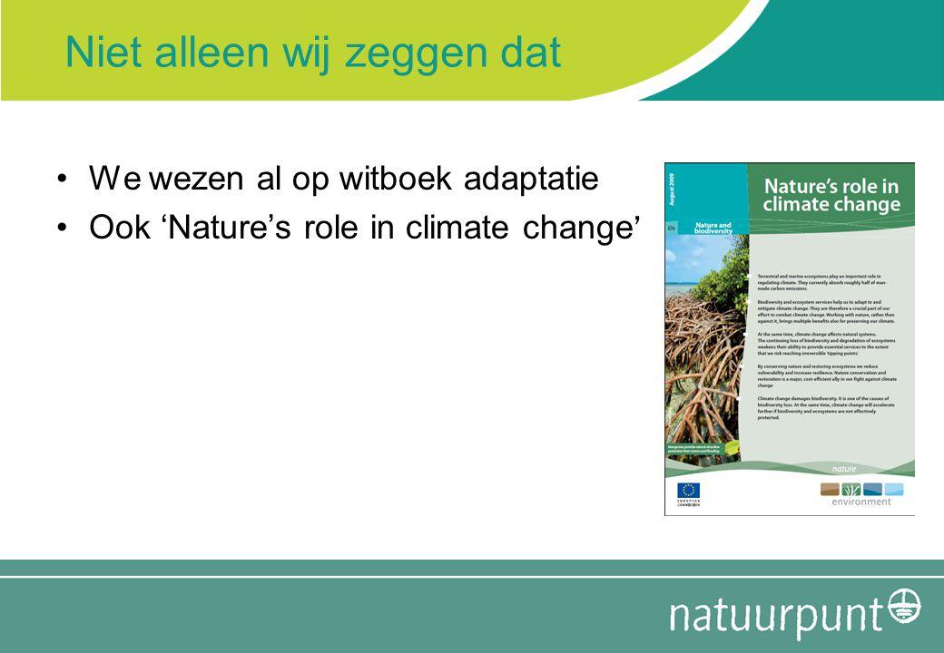 Niet alleen wij zeggen dat We wezen al op witboek adaptatie Ook 'Nature's role in climate change '