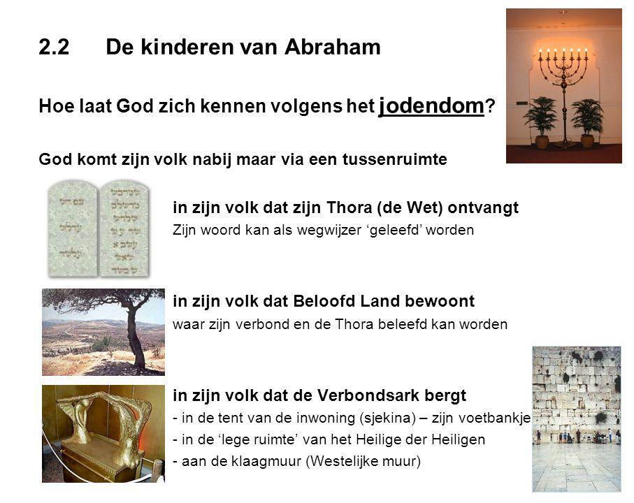 2.2De kinderen van Abraham Hoe laat God zich kennen volgens het jodendom .