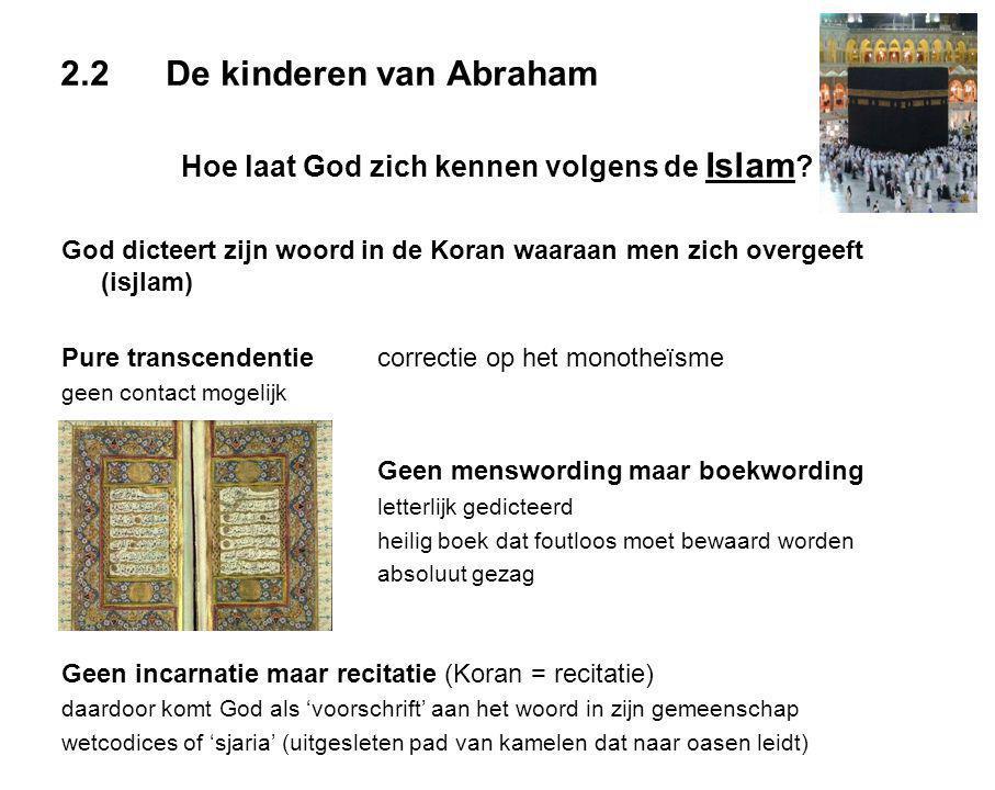 2.2De kinderen van Abraham Hoe laat God zich kennen volgens de Islam .