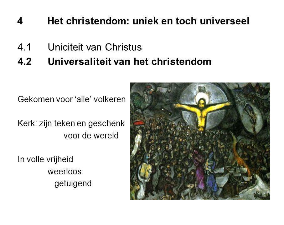 4Het christendom: uniek en toch universeel 4.1Uniciteit van Christus 4.2Universaliteit van het christendom Gekomen voor 'alle' volkeren Kerk: zijn teken en geschenk voor de wereld In volle vrijheid weerloos getuigend