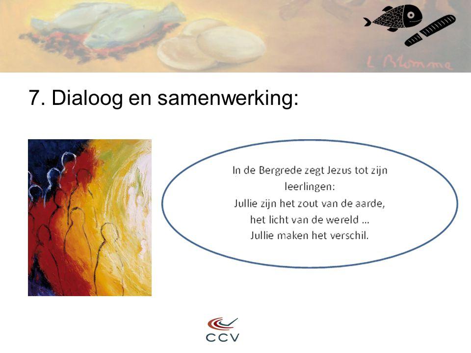 7. Dialoog en samenwerking: