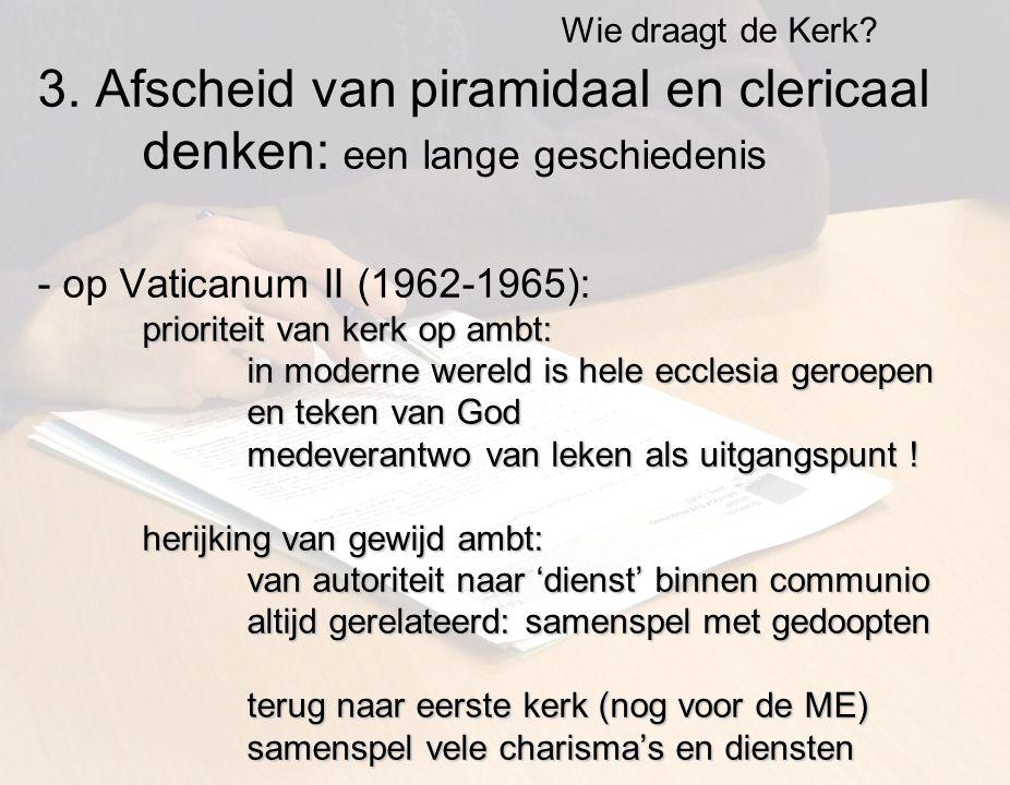 prioriteit van kerk op ambt: in moderne wereld is hele ecclesia geroepen en teken van God medeverantwo van leken als uitgangspunt .