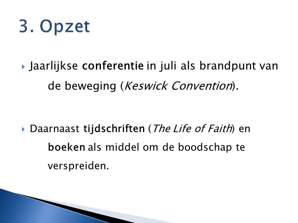  Jaarlijkse conferentie in juli als brandpunt van de beweging (Keswick Convention).