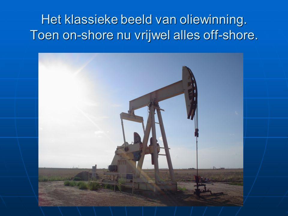 Het klassieke beeld van oliewinning. Toen on-shore nu vrijwel alles off-shore.