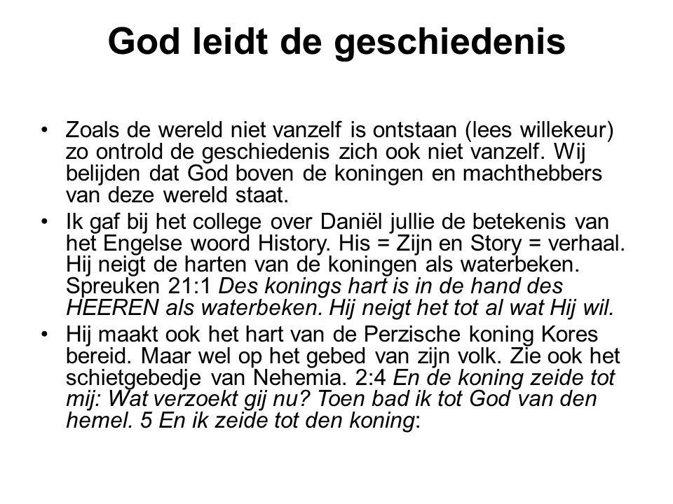 God leidt de geschiedenis Zoals de wereld niet vanzelf is ontstaan (lees willekeur) zo ontrold de geschiedenis zich ook niet vanzelf. Wij belijden dat