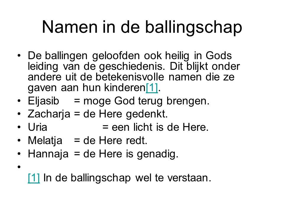 Namen in de ballingschap De ballingen geloofden ook heilig in Gods leiding van de geschiedenis. Dit blijkt onder andere uit de betekenisvolle namen di