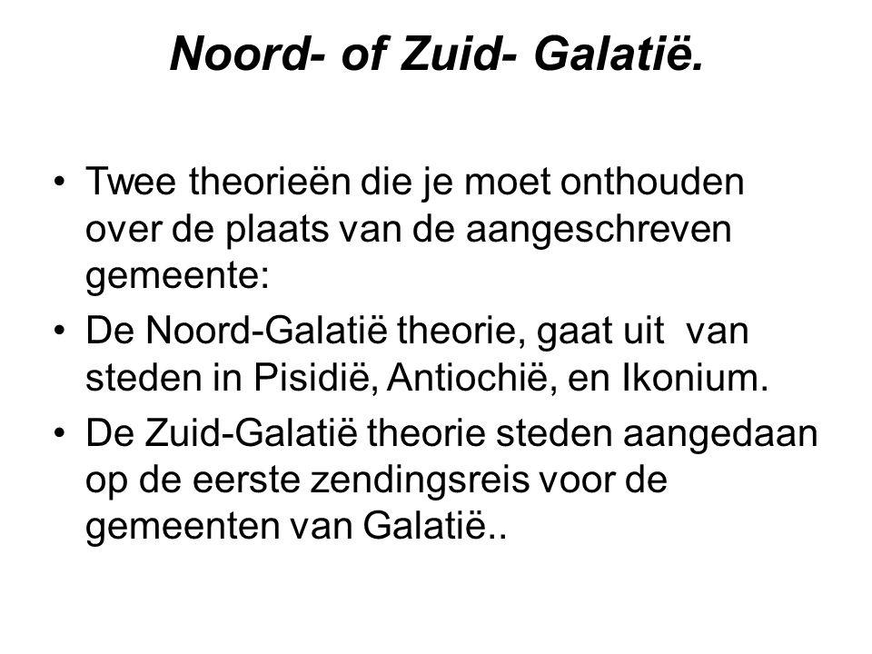 Noord- of Zuid- Galatië. Twee theorieën die je moet onthouden over de plaats van de aangeschreven gemeente: De Noord-Galatië theorie, gaat uit van ste