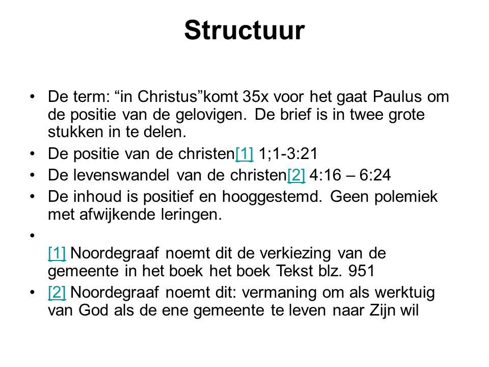 """Structuur De term: """"in Christus""""komt 35x voor het gaat Paulus om de positie van de gelovigen. De brief is in twee grote stukken in te delen. De positi"""