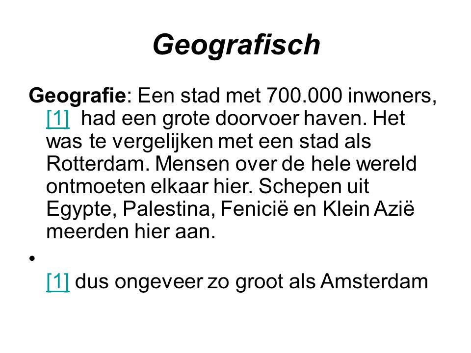 Geografisch Geografie: Een stad met 700.000 inwoners, [1] had een grote doorvoer haven.