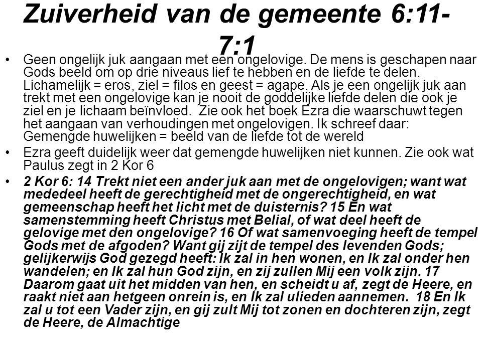 Zuiverheid van de gemeente 6:11- 7:1 Geen ongelijk juk aangaan met een ongelovige.