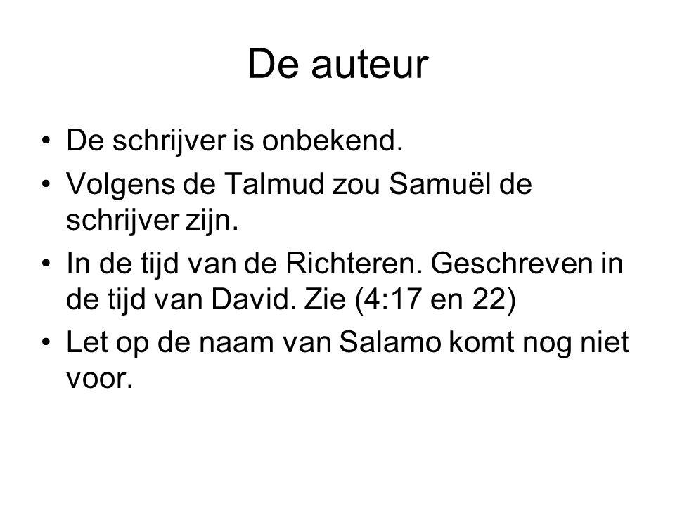 De auteur De schrijver is onbekend. Volgens de Talmud zou Samuël de schrijver zijn. In de tijd van de Richteren. Geschreven in de tijd van David. Zie