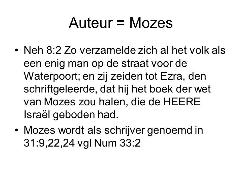 Auteur = Mozes Neh 8:2 Zo verzamelde zich al het volk als een enig man op de straat voor de Waterpoort; en zij zeiden tot Ezra, den schriftgeleerde, d