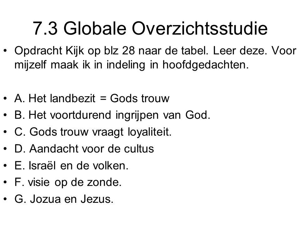 7.3 Globale Overzichtsstudie Opdracht Kijk op blz 28 naar de tabel. Leer deze. Voor mijzelf maak ik in indeling in hoofdgedachten. A. Het landbezit =