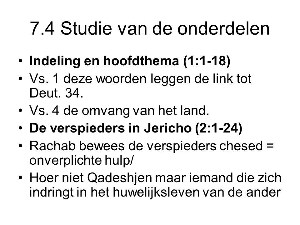 7.4 Studie van de onderdelen Indeling en hoofdthema (1:1-18) Vs. 1 deze woorden leggen de link tot Deut. 34. Vs. 4 de omvang van het land. De verspied