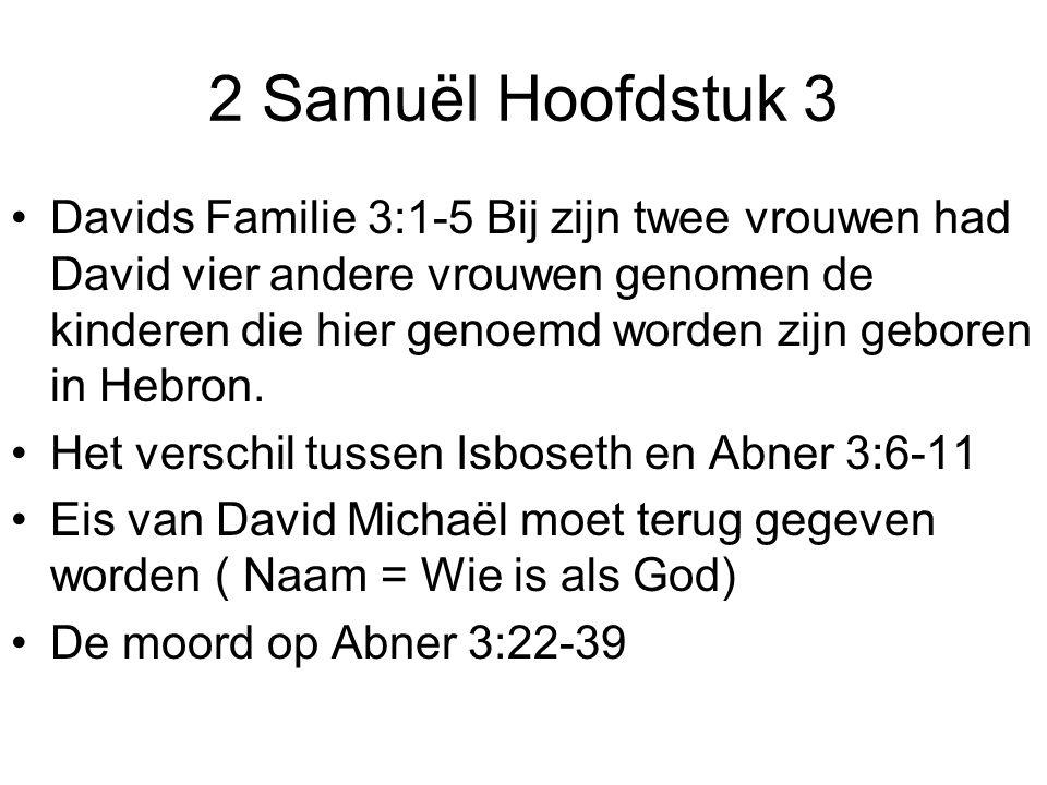 Davids Familie 3:1-5 Bij zijn twee vrouwen had David vier andere vrouwen genomen de kinderen die hier genoemd worden zijn geboren in Hebron. Het versc