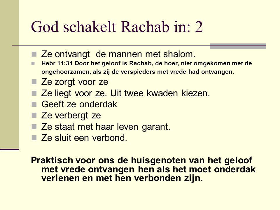 God schakelt Rachab in: 2 Ze ontvangt de mannen met shalom.