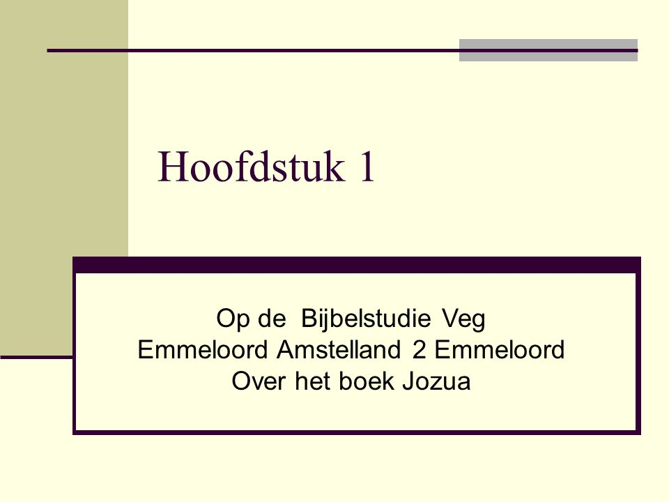 Hoofdstuk 1 Op de Bijbelstudie Veg Emmeloord Amstelland 2 Emmeloord Over het boek Jozua