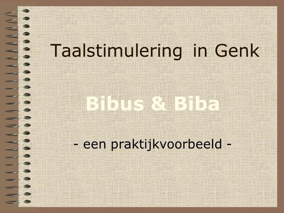 Taalstimuleringin Genk Bibus & Biba - een praktijkvoorbeeld -
