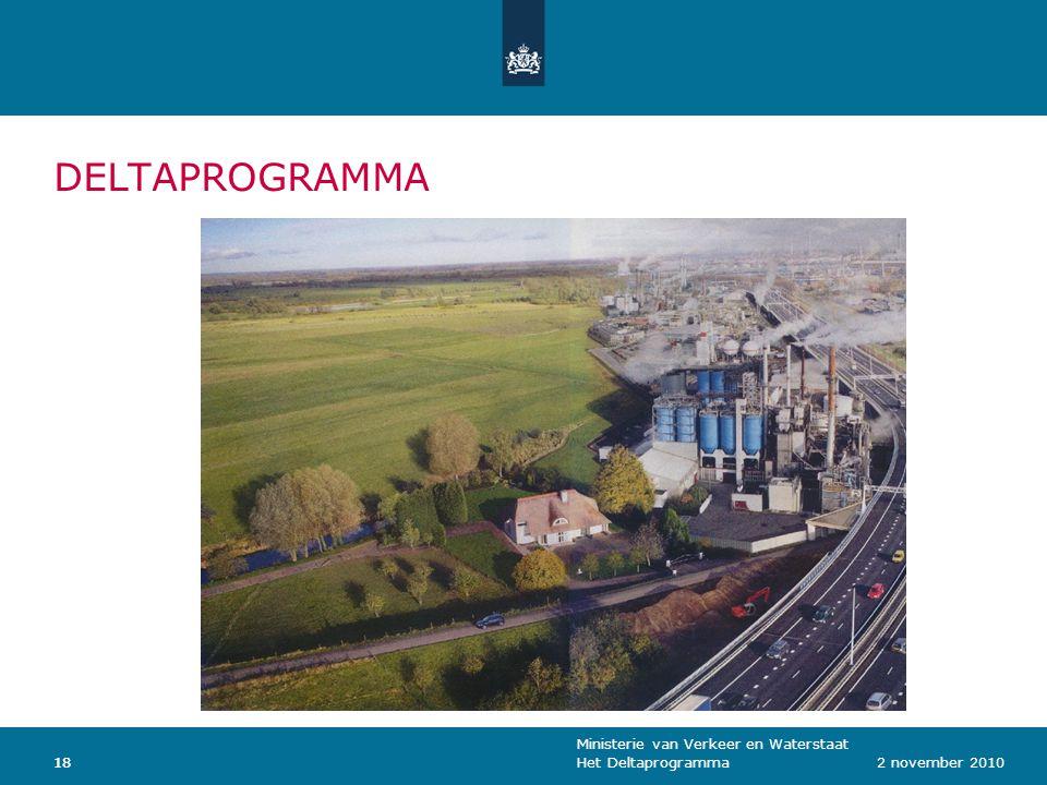 Ministerie van Verkeer en Waterstaat Het Deltaprogramma182 november 201018 DELTAPROGRAMMA