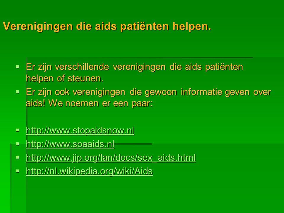 Verenigingen die aids patiënten helpen.  Er zijn verschillende verenigingen die aids patiënten helpen of steunen.  Er zijn ook verenigingen die gewo