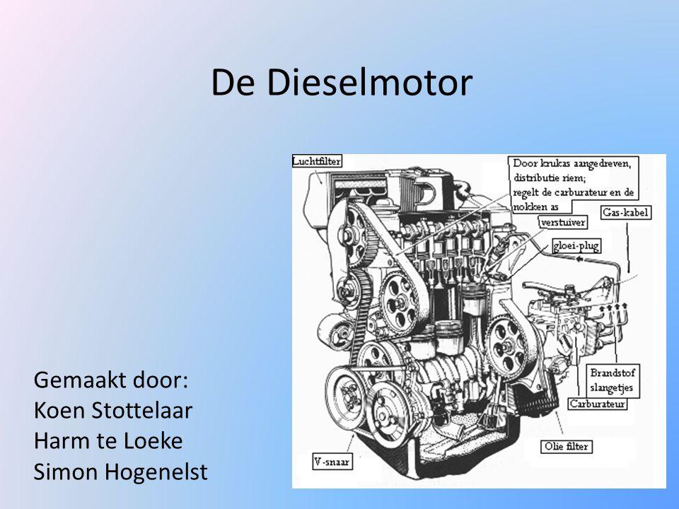 De Dieselmotor Gemaakt door: Koen Stottelaar Harm te Loeke Simon Hogenelst