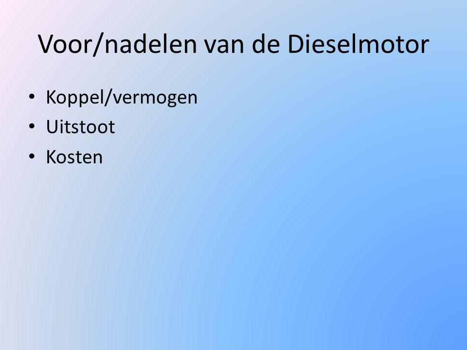 Voor/nadelen van de Dieselmotor Koppel/vermogen Uitstoot Kosten