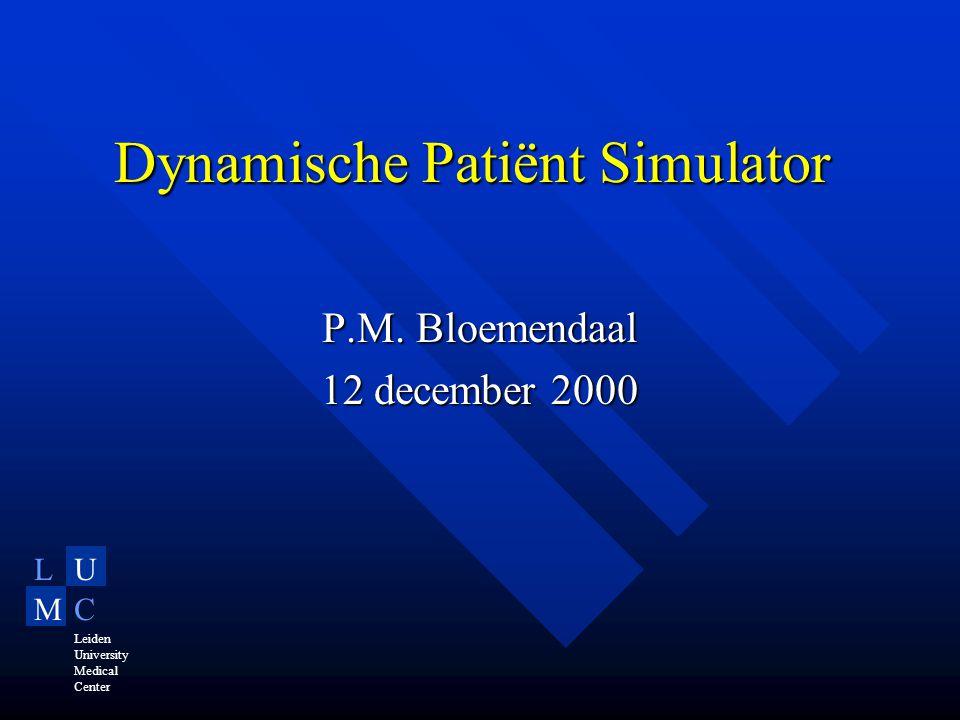 LU MC Leiden University Medical Center Wat is DPS Simuleert de toestand van de patiënt in de tijd Simuleert de toestand van de patiënt in de tijd –Symptomen –Diagnostiek –Therapie Tijd en tijdsdruk is een reële factor Tijd en tijdsdruk is een reële factor