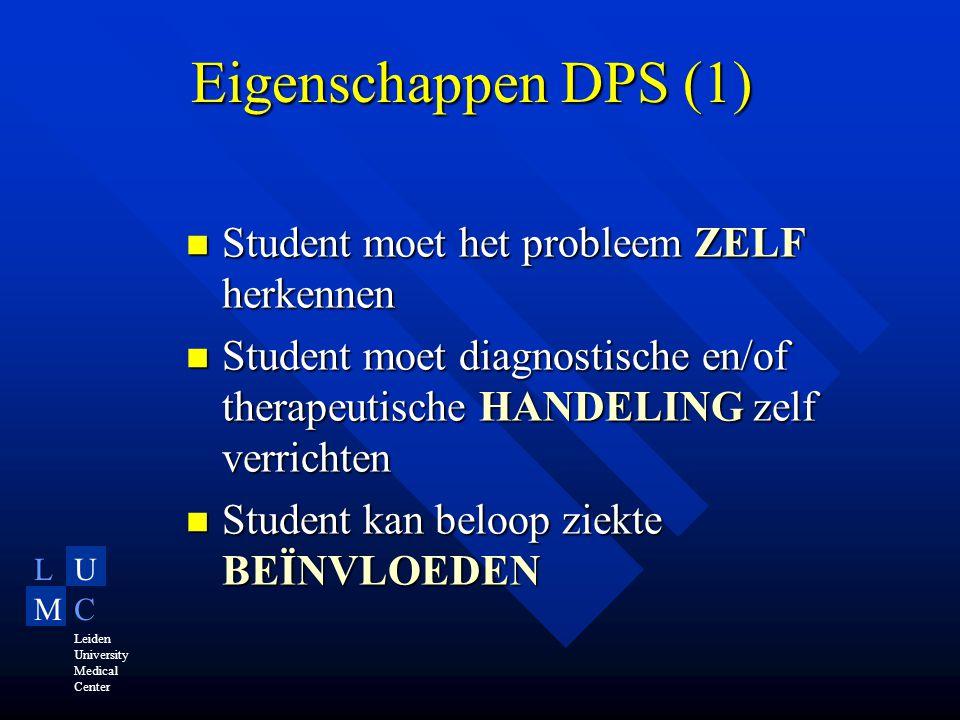 LU MC Leiden University Medical Center Evaluatie BEOORDELING studenten BEOORDELING studenten Alle BESLISSINGEN van een student worden na een casus geëvalueerd Alle BESLISSINGEN van een student worden na een casus geëvalueerd Student krijgt FEEDBACK op de genomen beslissingen en verrichte handelingen Student krijgt FEEDBACK op de genomen beslissingen en verrichte handelingen DPS geeft directe KOPPELINGEN naar bibliotheek of relevante internet links DPS geeft directe KOPPELINGEN naar bibliotheek of relevante internet links