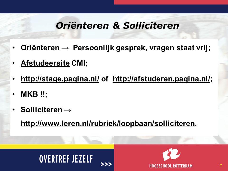 6 Communicatie Via de website 'Hint'; Via e-mail adres Hogeschool Rotterdam; Via afstudeersite CMI (CMI-Campus);afstudeersiteCMI-Campus In persoonlijke gesprekken met afstudeercoördinator; afspraken per e-mail, A.van.Raamt@HR.NL.A.van.Raamt@HR.NL