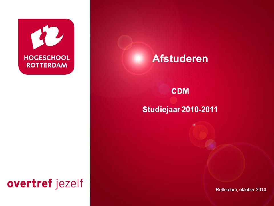 Presentatie titel Rotterdam, 00 januari 2007 Afstuderen CDM Studiejaar 2010-2011 Rotterdam, oktober 2010