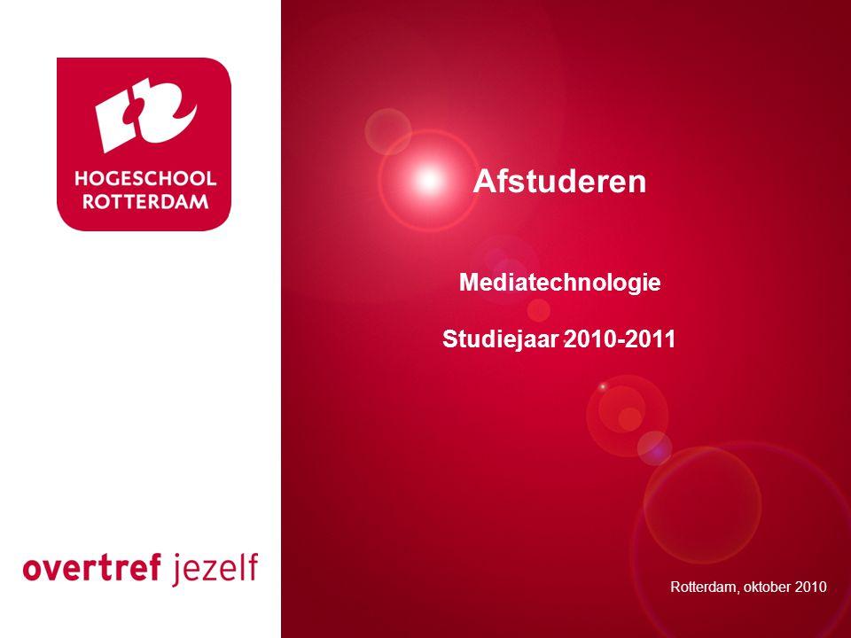 Presentatie titel Rotterdam, 00 januari 2007 Afstuderen Mediatechnologie Studiejaar 2010-2011 Rotterdam, oktober 2010