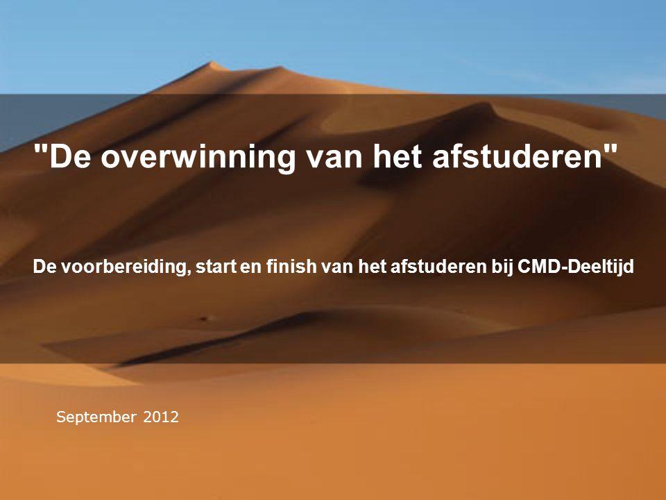 De overwinning van het afstuderen De voorbereiding, start en finish van het afstuderen bij CMD-Deeltijd September 2012