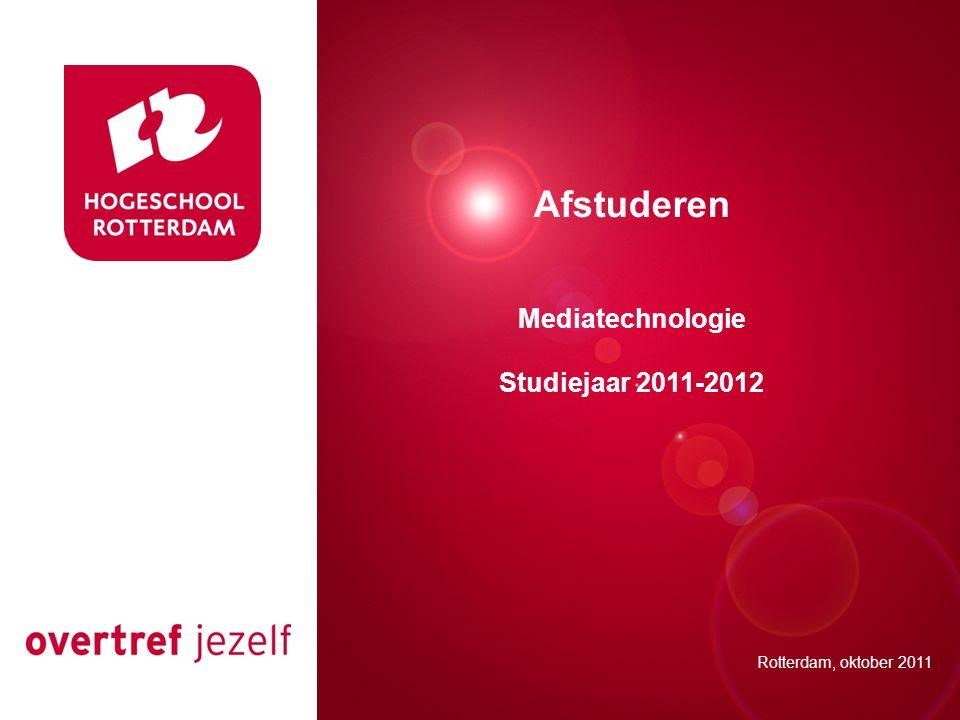 Presentatie titel Rotterdam, 00 januari 2007 Afstuderen Mediatechnologie Studiejaar 2011-2012 Rotterdam, oktober 2011